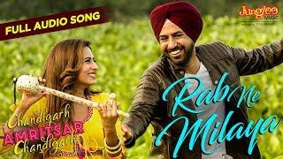 Rab Ne Milaya | Audio Song| Kamal Khan| Gippy Grewal| Sargun Mehta| Chandigarh Amritsar Chandigarh