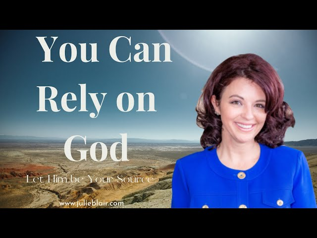 How to Rely on God