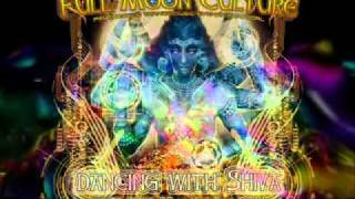 Dancing With Shiva - Full Moon Culture & 3õSapiens
