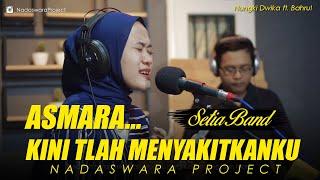 Download Setia Band - Asmara ( Nungki Dwika ft. Bahrul Live Cover )