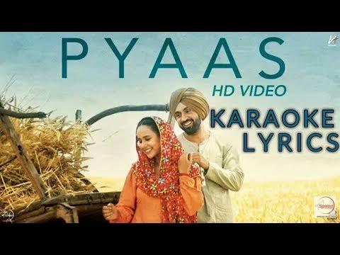 Pyaas   KARAOKE & LYRICS   SAJJAN SINGH RANGROOT   DILJIT DOSANJH   Latest Punjabi Song 2018