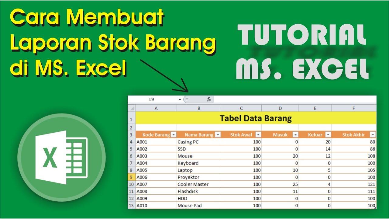 Cara Membuat Laporan Stok Barang Menggunakan Tabel Di Microsoft Excel Youtube