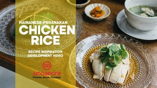 Hainanese-Peranakan Chicken Rice | Development Video | Not A Recipe!