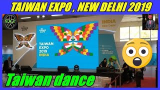 TAIWAN EXPO NEW DELHI- slide show/ Taiwan dance at expo.