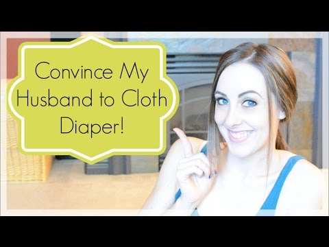 Convince My Husband To Cloth Diaper! Cloth Diapering Lesson 9 ♡  NaturallyThriftyMom