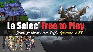 La Selec' Free to Play   Top 5 jeux gratuits sur PC (épisode #41)