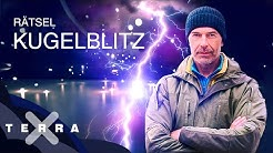 Rätselhaftes Gewitterphänomen und Mythos Kugelblitz | Terra X
