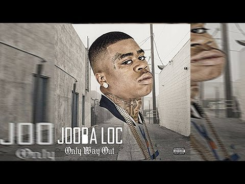 Jooba Loc - Only Way Out (Full Album) 2016