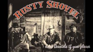Rusty Shovel: Jack Daniels if you please