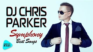 DJ CHRIS PARKER Symphony Best Songs Super Hits