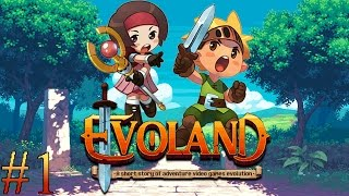 Let's Play: Evoland | Part 1 | THIS GAME EVOLVES!