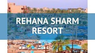 Rehana Sharm Resort, Aqua Park & Spa 4* - Шарм-Эль-Шейх - Египет - Полный обзор отеля