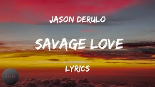 Jason Derulo - Savage Love (Lyrics)| BABEL