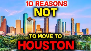 The top 10 reasons you should not move to houston, texas and worst things need know so you'll be moving dallas or austin instead.worst places t...
