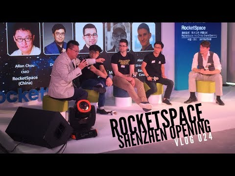 VLOG 024 - SPEAKING CHINESE AT ROCKETSPACE SHENZHEN CAMPUS OPENING