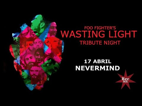 """[Tribute Night] Foo Fighters """"WASTING LIGHT"""" @ Nevermind (17/04/2016) Barcelona"""