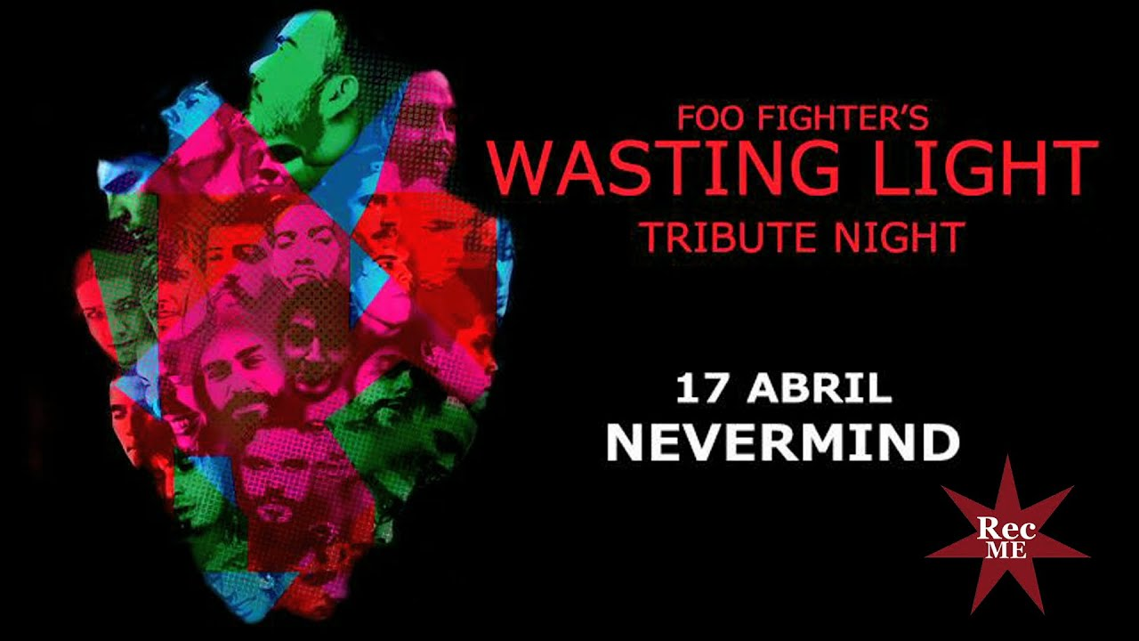 Tribute Night Foo Fighters WASTING LIGHT Nevermind 17 04 2016