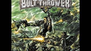 Bolt Thrower - Honour - Valour - Pride [Full Album]