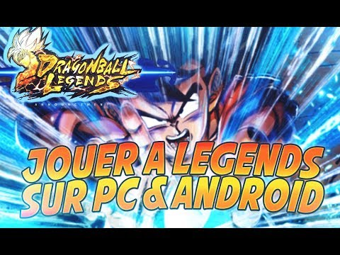 TUTO INSTALLER DRAGON BALL LEGENDS PC/ANDROID ! + INVOCATIONS