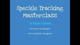 Speckle Tracking In Echocardiography - Dr Satish Govind