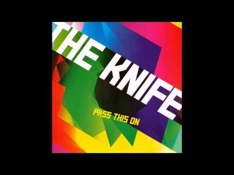 The Knife - Pass This On (Live)