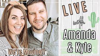 LIVE with Amanda & Kyle :: Moving to Arizona!!