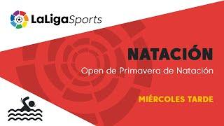 📺 Open de Primavera de Natación - Miércoles tarde