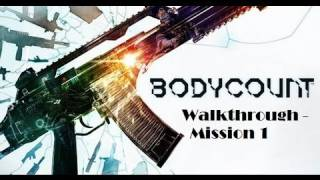Bodycount - Walkthrough: Mission 1