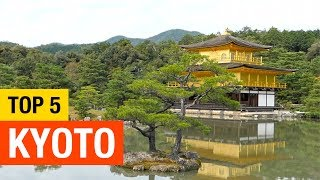 Top 5 Things to See in Kyoto