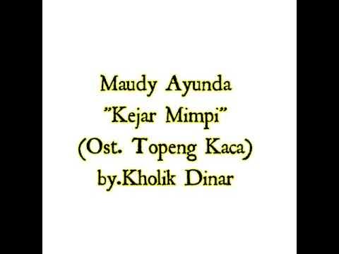 Maudy Ayunda - Kejar Mimpi (Ost. Topeng Kaca)