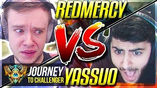 REDMERCY VS YASSUO!!! EPIC SHOWDOWN IN SOLO Q - Journey To Challenger   League of Legends