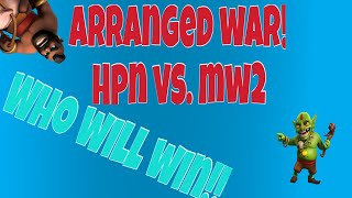 Clash of Clans! LETS WAR!!! ARRANGED WAR MW2 vs HPN! - start of cold pockets!!