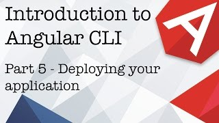 Introduction to Angular CLI Part 5 - Deploying your application to a remote server