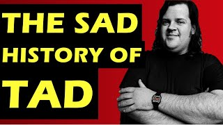 Tad: The Tragic Story Of The Band & Should They Have Been Bigger?