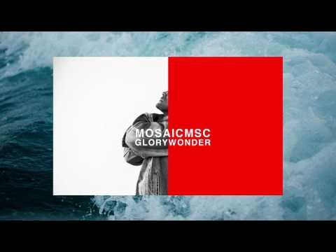 Not Afraid – MOSAIC MSC