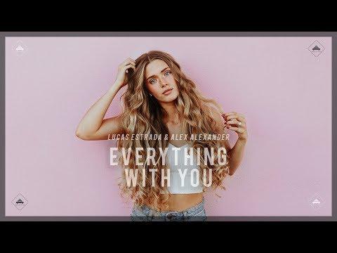 Lucas Estrada & Alex Alexander - Everything With You