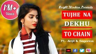 Download Lagu Tujhe Na Dekhu To Chain || Ft. Arijit & Sagorica || Rang || George Kerketta || Bright Thinkers MP3