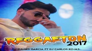 Mix De Reggaetón 2017 DJ Eulises Garcia Ft DJ Carlos Rojas