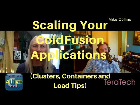 062 Scaling Your ColdFusion Applications (Clusters, Containers and Load Tips) with Mike Collins