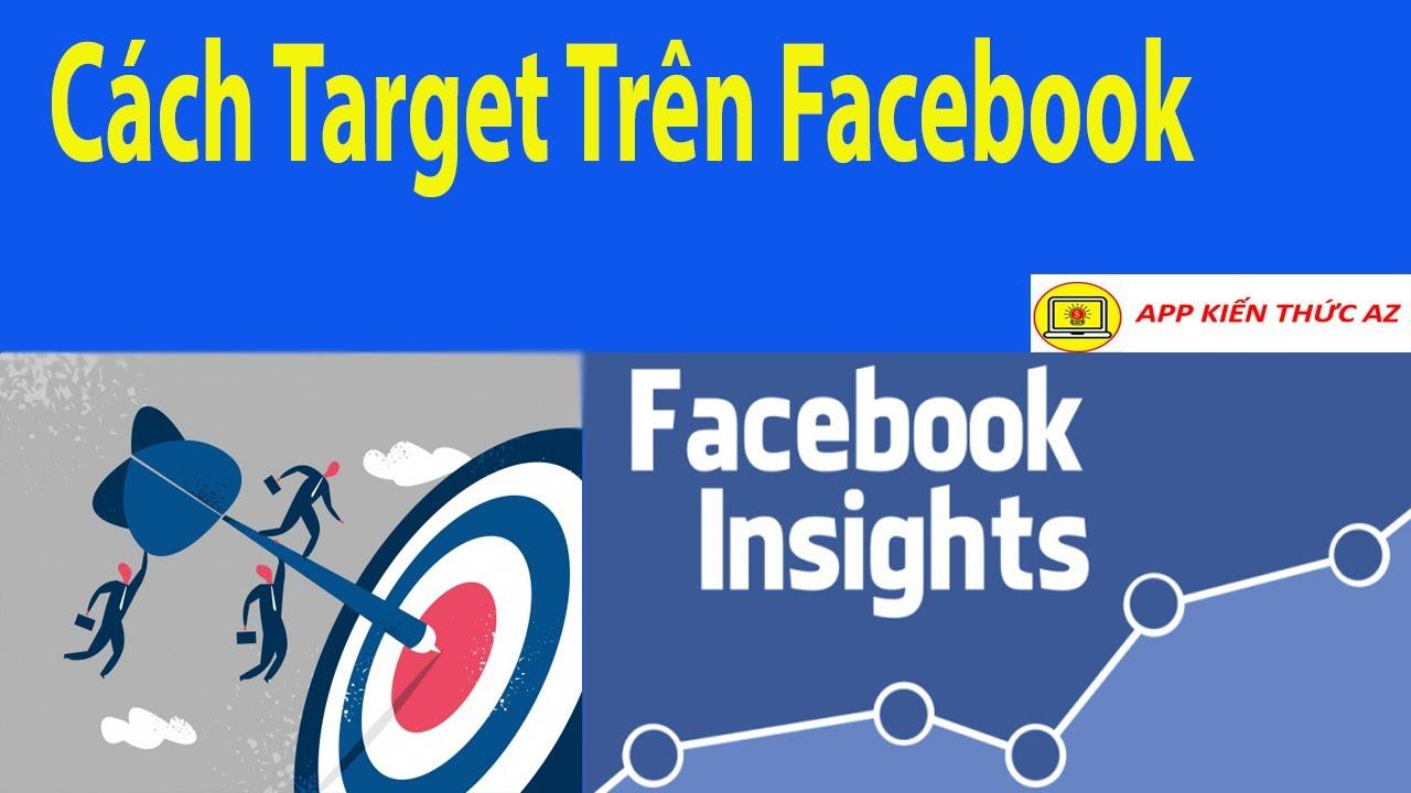 Bài 11 Cách target trên facebook với Audience insights mới nhất 2020 đúng khách hàng tiềm năng