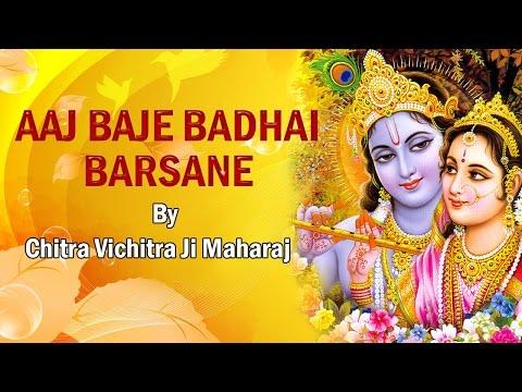 Aaj Baje Badhai Barsane || Latest Krishna Bhajan 2015 ||  Chitra Vichitra Ji Maharaj