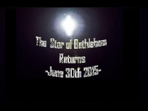 The  Star of Bethlehem Returns  Tonight! June 30th 2015  Could This Be the Star the Wisemen Saw?