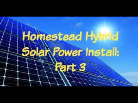 Homestead Hybrid Solar Power: Let The Wiring Begin: Part 3