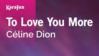 Video Karaoke To Love You More - Céline Dion * download MP3, 3GP, MP4, WEBM, AVI, FLV Juli 2018
