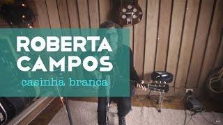 Roberta Campos - Casinha Branca