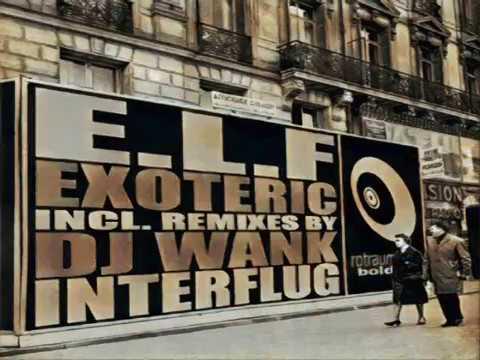 E.L.F - Exoteric (Dj Wank Remix)