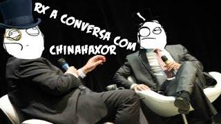 Rx à conversa com - ChinaHax0r