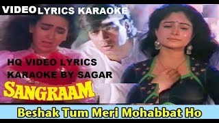 BESHAK TUM MERI MOHABBAT HO - SANGRAAM - HQ VIDEO LYRICS KARAOKE BY SAGAR