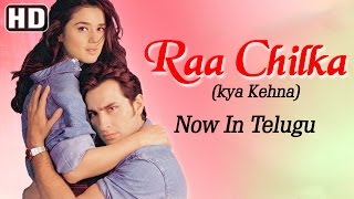 Video Raa Chilka (Kya Kehna) - Telugu Dubbed - Saif Ali Khan - Preity Zinta download MP3, 3GP, MP4, WEBM, AVI, FLV September 2018