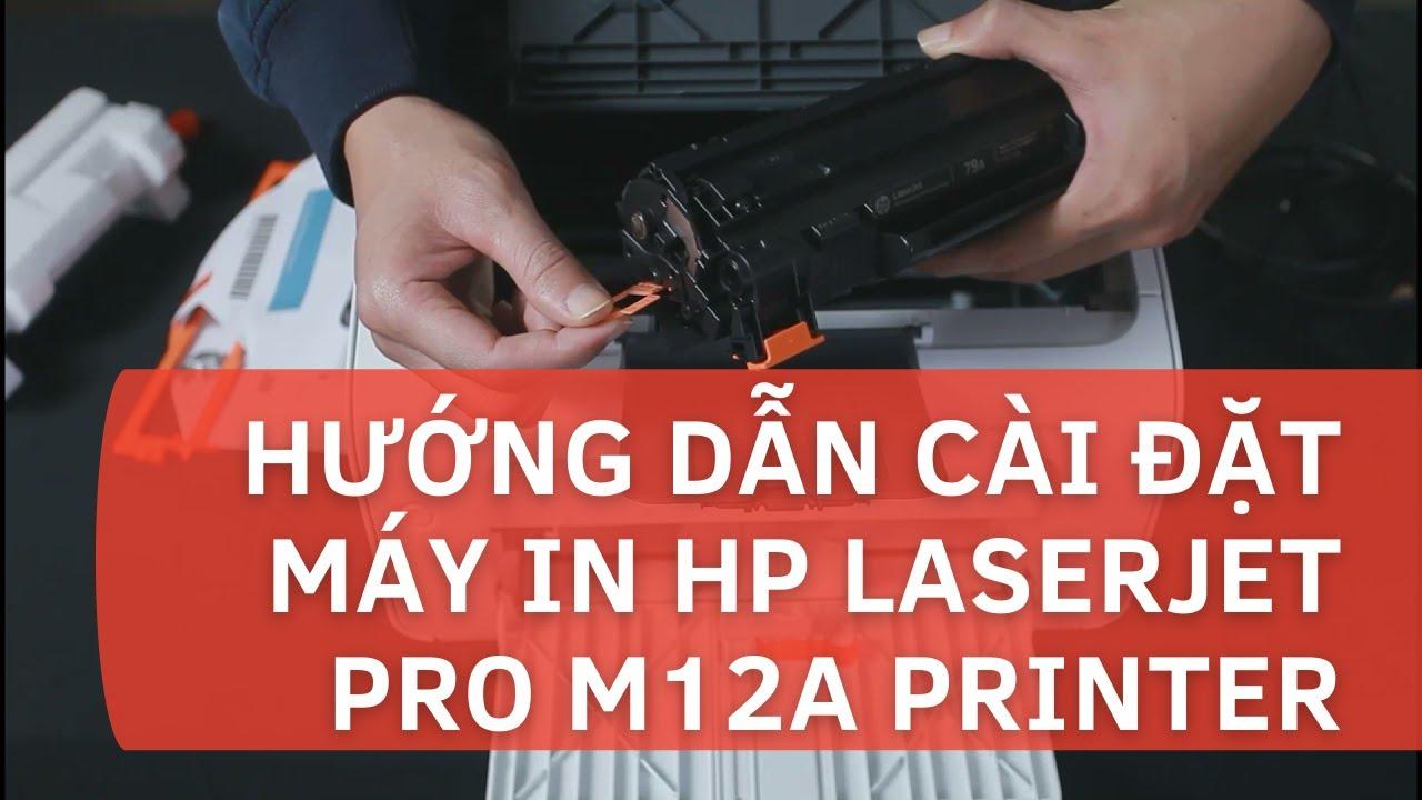 Hướng dẫn cài đặt máy in HP LaserJet Pro M12a Printer - YouTube